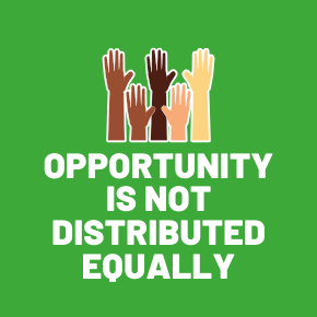 Opportunity is Not Distributed Equally